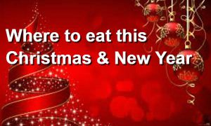 Where-to-eat-this-Christmas-New-Year